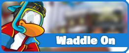 Waddle On